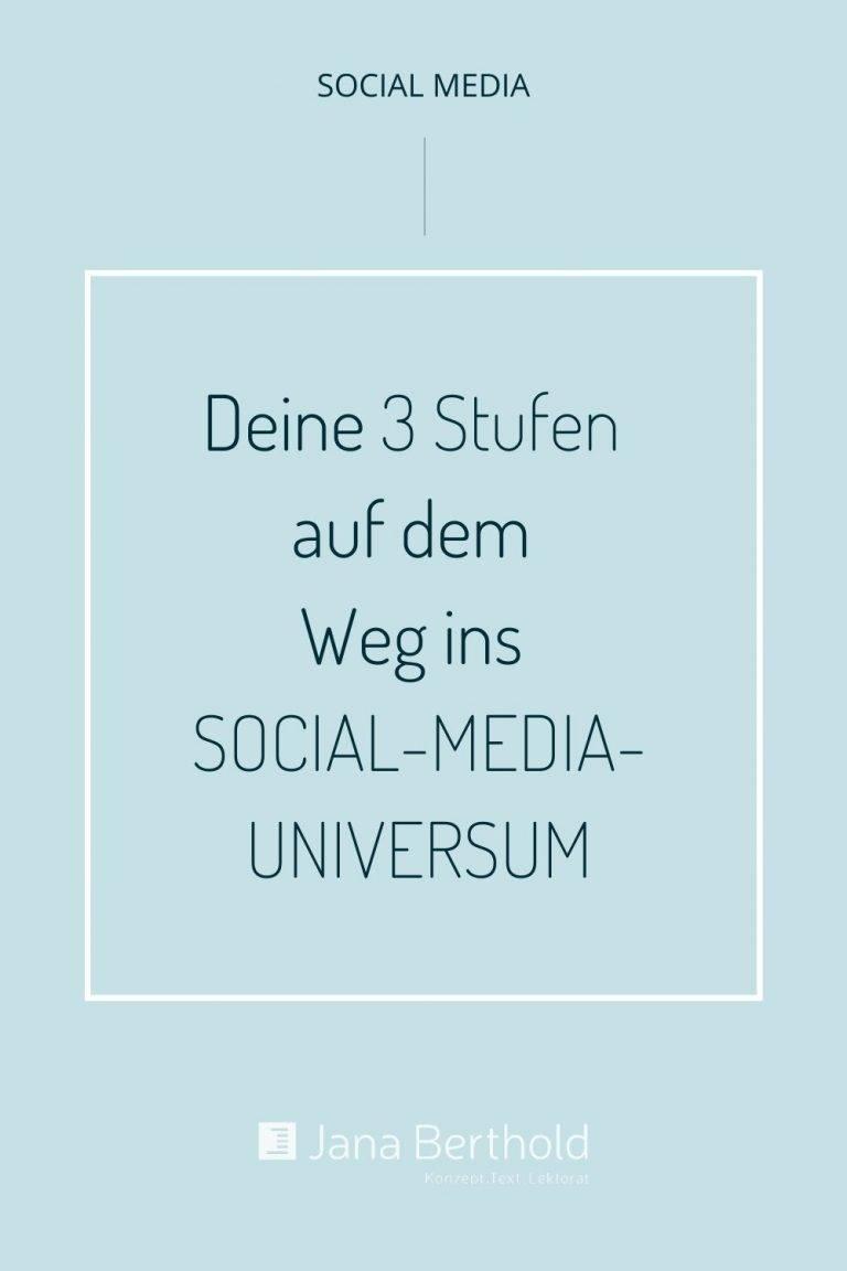 3 Stufen ins Social Media Universum